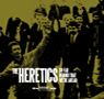 The Heretics - So Far Behind That We're Ahead
